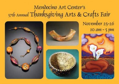 Mendocino Art Center's 57TH ANNUAL THANKSGIVING ARTS & CRAFTS FAIR
