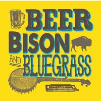 The 6th Annual Beer, Bison and Bluegrass