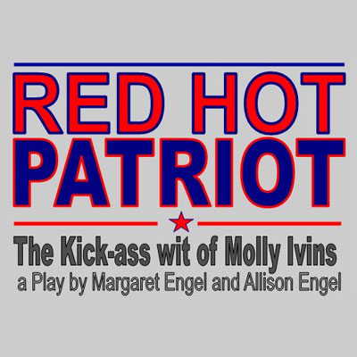 """Red Hot Patriot – The Kick-ass Wit of Molly Ivins"" ~ Willits"