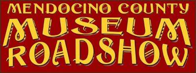 Mendocino County Museum's Road Show