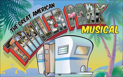 """""""The Great American Trailer Park"""" Musical AUDITIONS"""