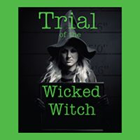 """""""The Trial of the Wicked Witch"""", a modern fairy tale farce, at WCT"""