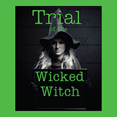 """The Trial of the Wicked Witch"", a modern fair..."