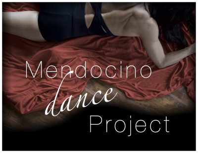 Mendocino Theater Company Presents Mendocino Dance...