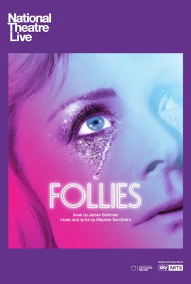 """Follies"" National Theatre Live from London"