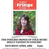 """The Foolish Fringe of Folk Music"" HOLLY TANNEN IN CONCERT"