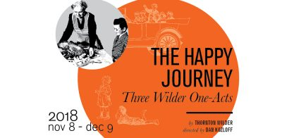 THE HAPPY JOURNEY: Three Wilder One Acts