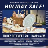 Mendocino College Ceramics Club Annual Holiday Sale