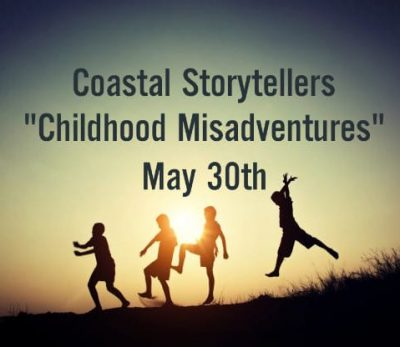 "Coastal Storytellers Presents: ""Childhood Misadven..."