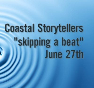 "Coastal Storytellers Presents: ""Skipping A Beat"""