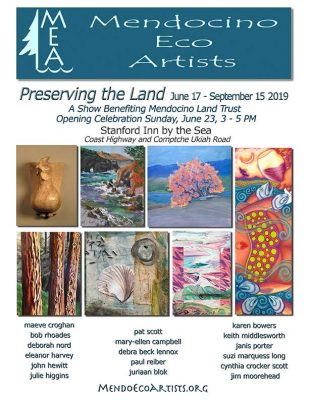"Mendocino Eco Artists Summer Show at Stanford Inn - ""Preserving the Land"""