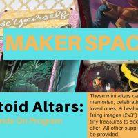 Maker Space: Altoid Altars