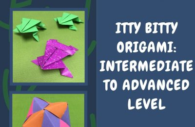 Itty Bitty Origami for Kids: Intermediate to Advan...