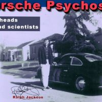 """Porsche Psychosis: gearheads and mad scientists"" New Exhibit"