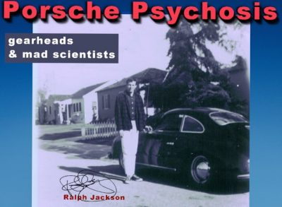 """Porsche Psychosis: gearheads and mad scientists"" ..."