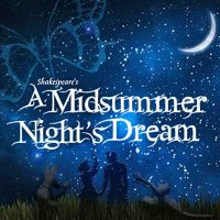 A Midsummer Night's Dream - POSTPONED until Fall