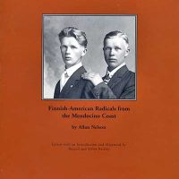 "Local History Presentation: ""The Nelson Brothers, Finnish-American Radicals of the Mendocino Coast"""