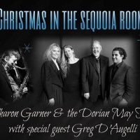 Christmas in The Sequoia Room with Sharon Garner & The Dorian May Trio plus Greg D'Augelli