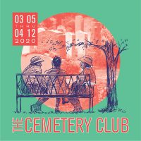 The Cemetery Club - has been postponed until further notice