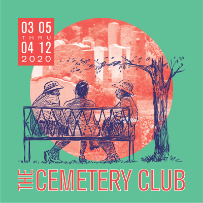 The Cemetery Club - has been postponed until furth...