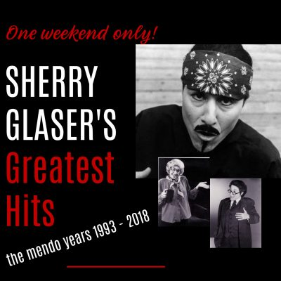 Sherry Glaser's Greatest Hits...The Mendo Years, 1993-2018