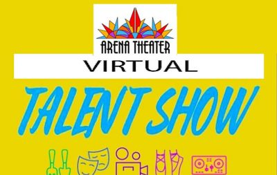 Arena Theater's VIRTUAL TALENT SHOW - via Zoom