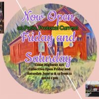Coast Highway Art Collective open on Friday and Saturday June 12th & 13th 11 am to 2 pm