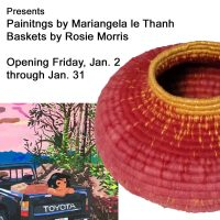 Willits Center for the Arts presents Fabric Baskets by Rosie Saxe & Paintings by Mariangela La Thanh
