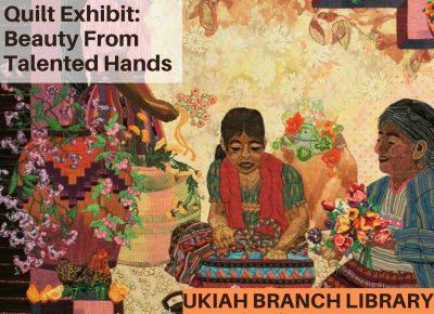 Art Walk Ukiah: Local Quilt Artists Exhibit